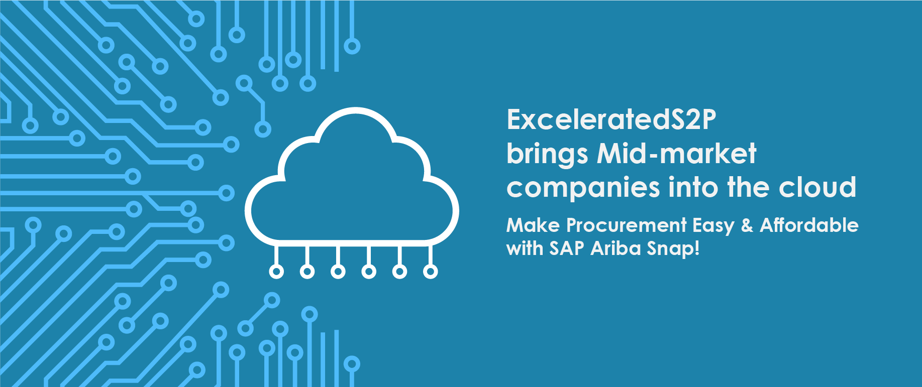 SAP Ariba snap for mid-market companies to move into the cloud, in a an affordable and fast way